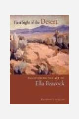 First Sight of the Desert: Discovering the Art of Ella Peacock Paperback