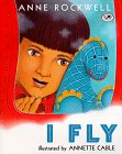 I Fly, Anne F. Rockwell and Annette Cable, 0517885697