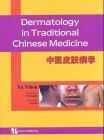 Dermatology in Traditional Chinese Medicine, Xu, Yihou, 190114903X