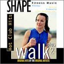 - Shape Fitness Music: Walk Plus 2: Hot Club Hits