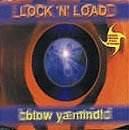 Price comparison product image Blow Your Mind By Lock N Load (2000-07-11)