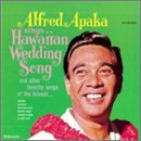 Alfred Apaka Sings Hawaiian Wedding Song and Other Favorite Songs of the Islands