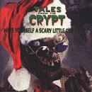 Tales From The Crypt: Have Yourself A Scary Little Christmas (The Cd Christmas Heart From)