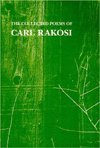 The Collected Poems of Carl Rakosi, Rakosi, Carl, 0915032368