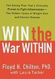 img - for Win the War Within: The Eating Plan That's Clinically Proven to Fight Inflammation - The Hidden Cause of Weight Gain and Chronic Disease book / textbook / text book