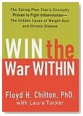 Win the War Within: The Eating Plan That's Clinically Proven to Fight Inflammation - The Hidden Cause of Weight Gain and Chronic Disease