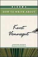 Bloom's How to Write about Kurt Vonnegut (Bloom's How to Write about Literature) ebook