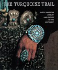 Turquoise Trail: Native American Jewelry and Culture of the Southwest