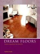 Read Online Dream Floors: Hundreds Of Design Ideas For Every Kind of Floor pdf epub