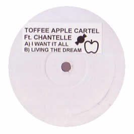 Toffee Apple Cartel Ft Chantelle / I Want It All