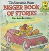 The Berenstain Bears Bigger Book of Stories (First Time (Bigger Bears)