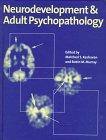 img - for Neurodevelopment and Adult Psychopathology book / textbook / text book