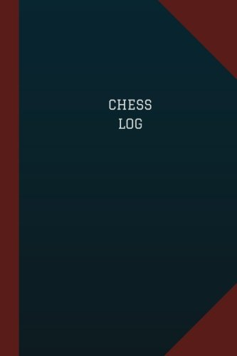 Chess Log (Logbook, Journal - 124 pages, 6
