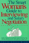 Smart Woman's Guide to Interviewing and Salary Negotiation (Smart Woman's Series)