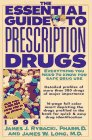 img - for The Essential Guide to Prescription Drugs 1996 (Issn 0894-7058 (Cloth)) book / textbook / text book