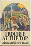 Trouble at the Top, Charles Bracelen Flood, 0070213321