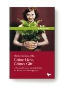 Grüne Liebe, Grünes Gift: 13 Geschichten und ein Gedicht über die Wildnis der Zimmerpflanze