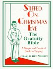 Stiffed on Christmas Eve: The Gratuity Bible : A Simple and Practical Guide to Tipping