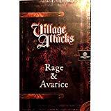 Village Attacks - Rage & Avarice