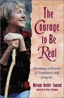 The Courage to Be Real, Miriam B. Conrad, 1569551022