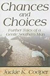 Chances and Choices: Further Tales of a Gentle Southern Man by Jackie K. Cooper (2001-01-01)