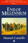 End of Millennium Vol. III : The Information Age: Economy, Society and Culture, Castells, Manuel, 1557868719