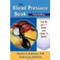 Download The Blood Pressure Book: How to Get It Down and Keep It Down by Fortmann MD, Stephen P., Breitrose, Prudence E. [Bull Publishing Company, 2006] (Paperback) 3rd Edition [Paperback] pdf epub