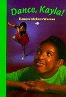 Dance, Kayla!, Darwin M. Walton, 0807514535