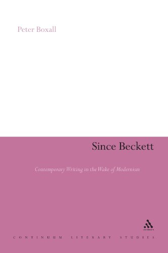 Since Beckett: Contemporary Writing in the Wake of Modernism (Continuum Literary Studies)