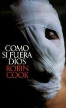 COMO SI FUERA DIOS par Robin Cook
