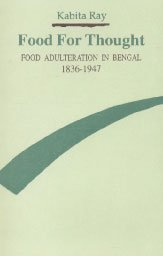 Download Food for Thought: Food Adulteration in Bengal  1836-1947 PDF