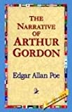 The Narrative of Arthur Gordon, Edgar Allan Poe, 1421808277