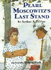 Pearl Moscowitz's Last Stand, Arthur A. Levine, 0688107532