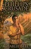 Phillip's Crusade, Charlie Bell, 0976624362