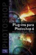 Read Online Plug-Ins Para Photoshop 6 (Spanish Edition) pdf