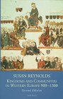 Kingdoms and Communities in Western Europe, 900-1300, Reynolds, Susan, 0198731485