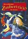 img - for Die sch nsten Zaubertricks f r Kinder. ( Ab 8 J.). book / textbook / text book
