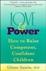 img - for Love and Power: How to Raise Competent, Confident Children by Glenn Austin (1994-03-16) book / textbook / text book