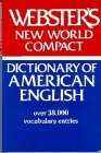 Webster New World Compact Dictionary of American English : Based upon Webster's New World Dictionary, Guralnik, David Bernard, 0671418025
