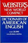 Webster New World Compact Dictionary of American English : Based upon Webster's New World Dictionary, Guralnik, David Bernard, 0671418025