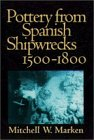 Pottery from Spanish Shipwrecks, 1500-1800, Marken, Mitchell W., 0813012686