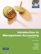 Introduction to Management Accounting:Ch's 1-17 Global Edition