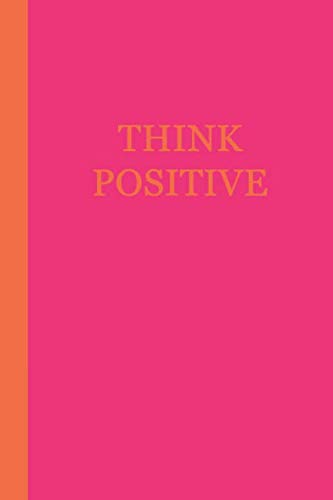 Journal: Think Positive (Pink and Orange) 6x9 - DOT