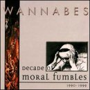 Decade of Moral Fumbles 1990-1999 by Wannabes