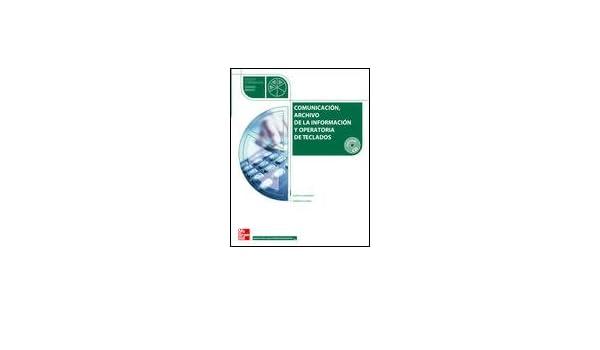 Comunicación archivo de la información y operatoria y de teclado, ciclos formativos de grado medio: Amazon.es: Alberto Cadiñanos Fernández, Gerardo Álvarez ...