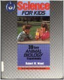 Thirty-Nine Easy Animal Biology Experiments, Robert W. Wood, 0830665943