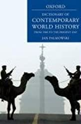 A Dictionary of Contemporary World History: From 1900 to the present day (Oxford Paperback Reference)