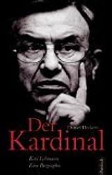 Der Kardinal: Karl Lehmann - Eine Biographie