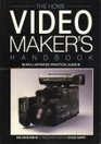The Home Video Maker's Handbook: An Illustrated Practical Guide
