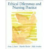 Ethical Dilemmas and Nursing Practice (5th Edition) [PAPERBACK] [2009] [By Anne J. Davis]